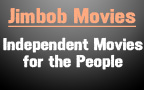 Jimbob Movies Independent Movies for the People
